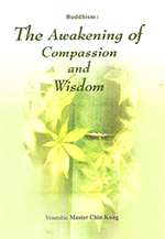 Buddhism: The Awakening of Compassion and Wisdom