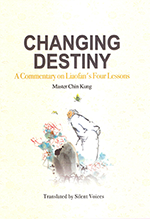 CHANGING DESTINY  A Commentary on Liaofan's Four Lessons